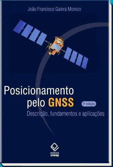 Posicionamento pelo GNSS: Descrição, fundamentos e aplicações