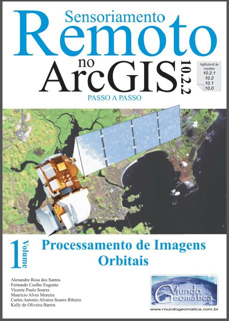 E-book: ArcGIS no Processamento de Imagens Orbitais