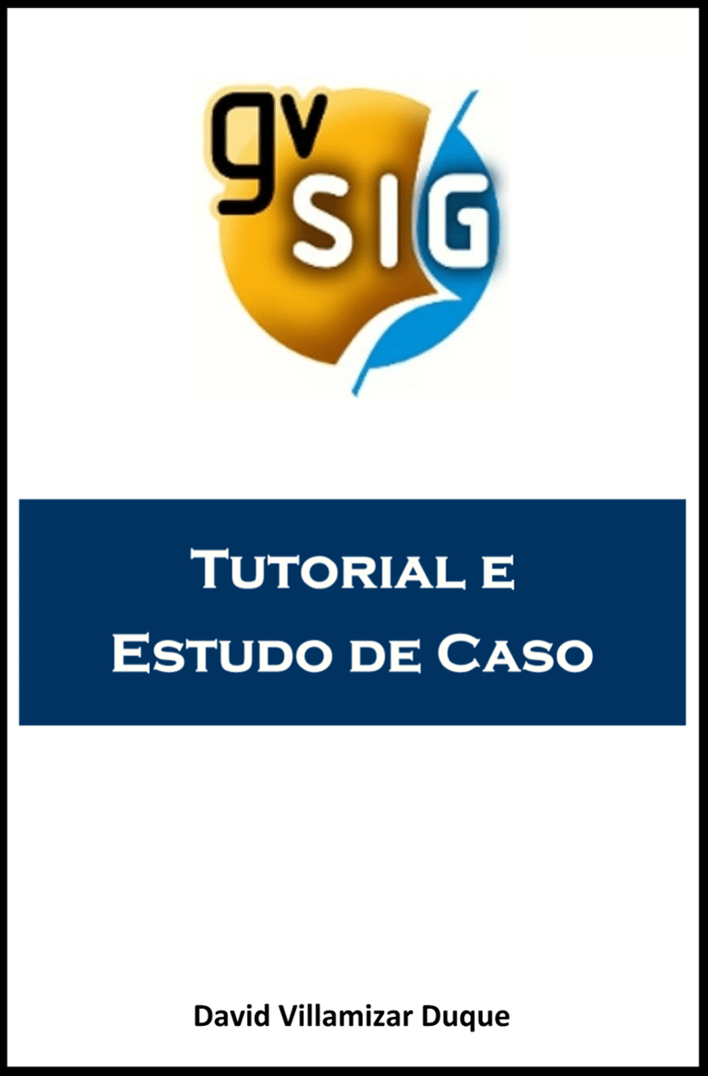 gvSIG Complete Tutorial and Case Study gvSIG Complete Tutorial and Case Study gvSIG Complete Tutorial and Case Study gvSIG Complete Tutorial and Case StudygvSIG Complete Tutorial and Case Study gvSIG Complete Tutorial and Case Study