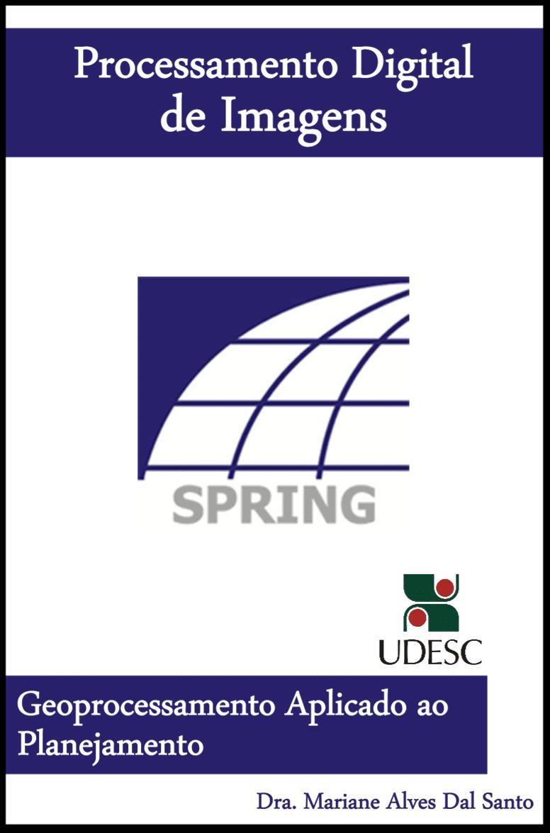 Apostila de Processamento Digital de Imagens com o Software Spring