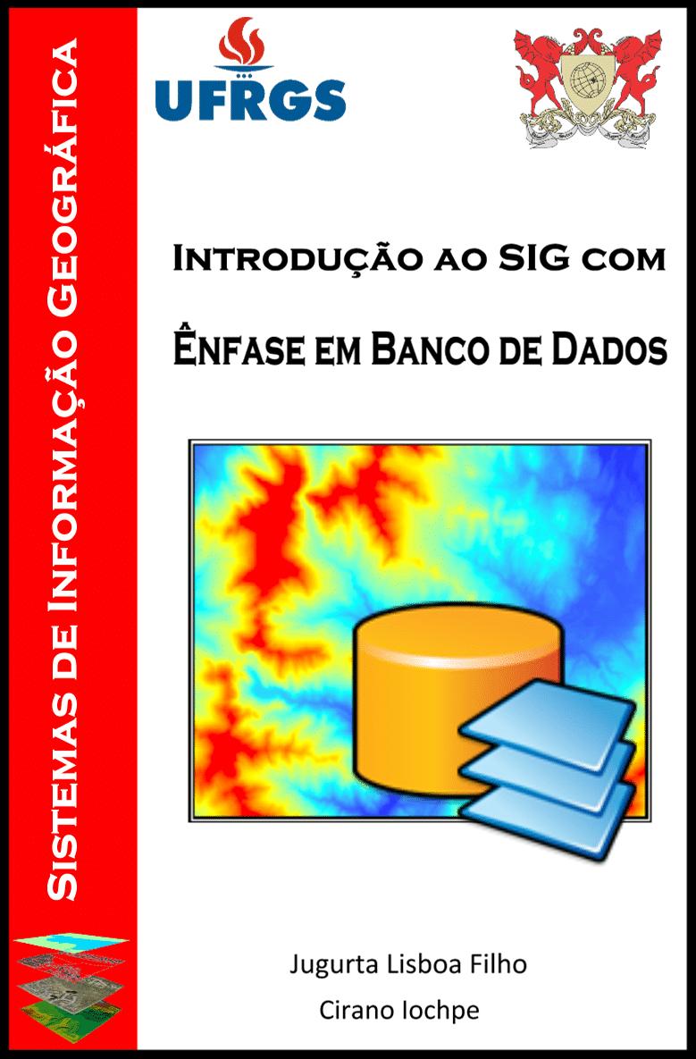 Apostila de Sistemas de Informação Geográfica com ênfase em Banco de Dados