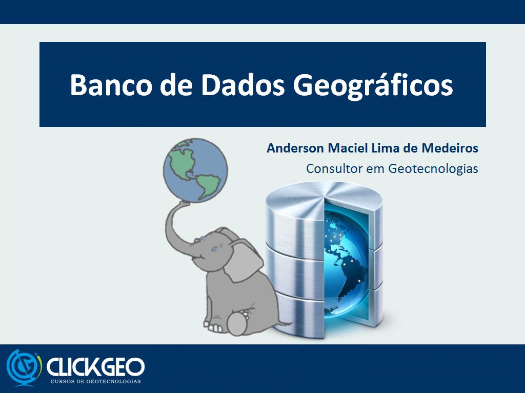 [Vídeo] Aula Gratuita: Banco de Dados Geográficos