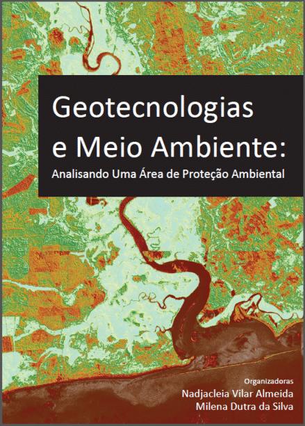 E-Book: Geotecnologias e Meio Ambiente: Analisando uma Área de Proteção Ambiental